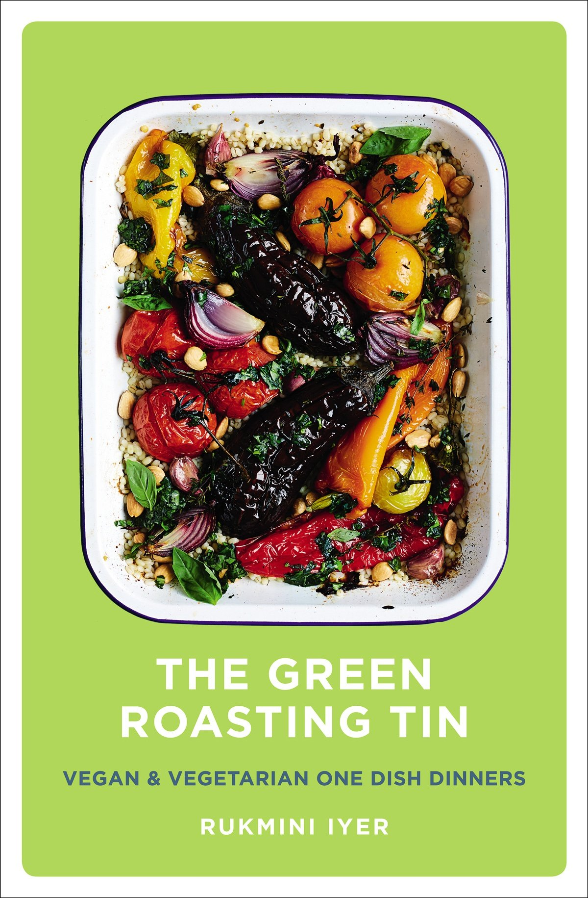 The Green Roasting Tin By Rukmini Iyer Cookbook Corner