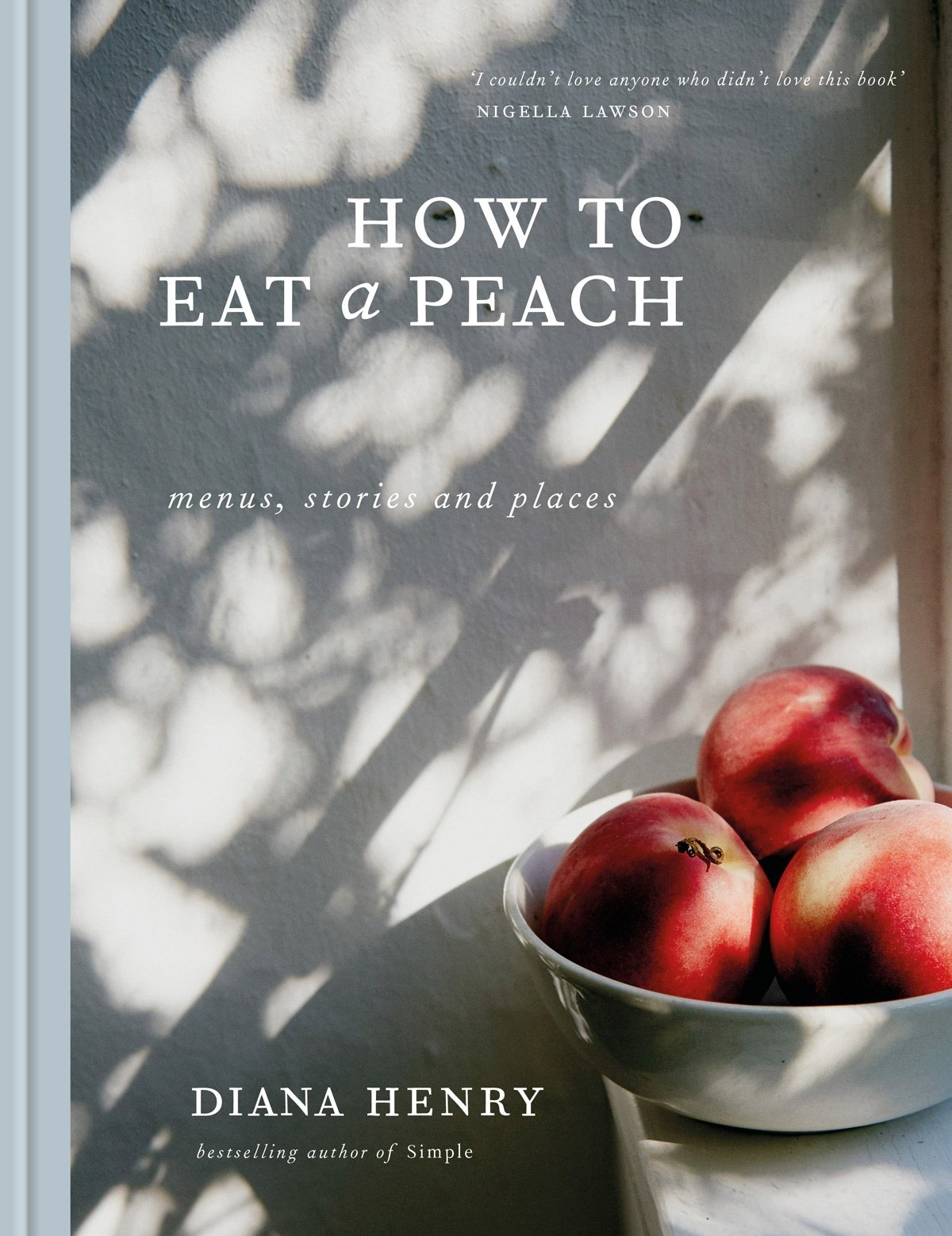 Book cover of How To Each A Peach by Diana Henry