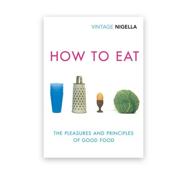 Book cover of Vintage How To Eat by Nigella Lawson